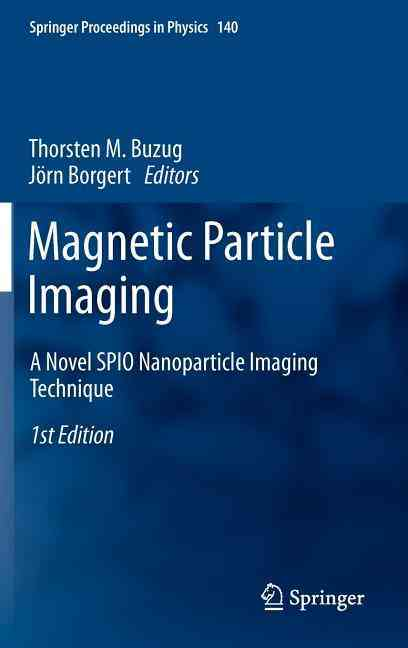 Magnetic Particle Imaging By Buzug, Thorsten M. (EDT)